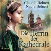 Die Herrin der Kathedrale by Claudia Beinert