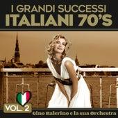 I Grandi Sucessi Italiani 70's (Vol. 2) de Gino Balerino e la sua Orchestra