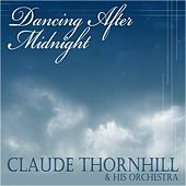 Dancing After Midnight by Claude Thornhill