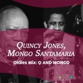 Oldies Mix: Q and Mongo de Quincy Jones