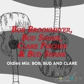 Oldies Mix: Bob, Bud and Clare by Bob Brookmeyer