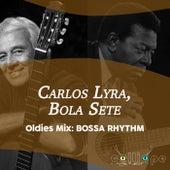 Oldies Mix: Bossa Rhythm von Carlos Lyra