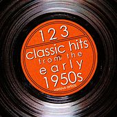 123 Classic Hits From The Early 1950's by Various Artists