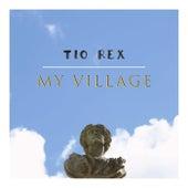 My Village by Tio Rex