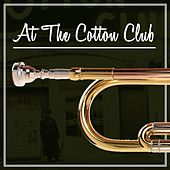 At The Cotton Club by Various Artists