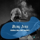Oldies Mix: Big Daddy by Burl Ives
