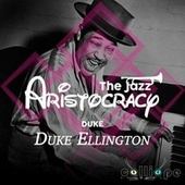 The Jazz Aristocracy: Duke by Duke Ellington