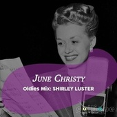 Oldies Mix: Shirley Luster by June Christy
