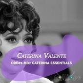 Oldies Mix: Caterina Essentials de Caterina Valente
