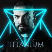 Titanium by Mirko Manzo