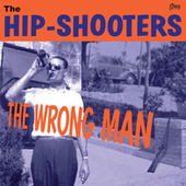 The Wrong Man by The Hip-Shooters