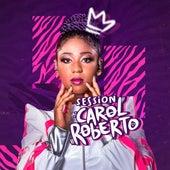 A Tropa (Live Session) de Carol Roberto