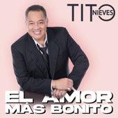 El Amor Más Bonito (Nueva Versión) von Tito Nieves