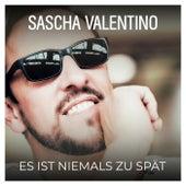 Es ist niemals zu spät von Sascha Valentino