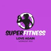Love Again (Workout Mix) van Super Fitness