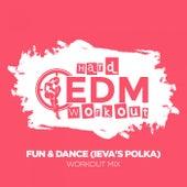 Fun & Dance (Ieva's Polka) von Hard EDM Workout