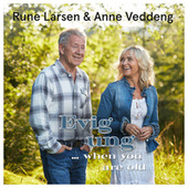Evig Ung...When You Are Old by Rune Larsen