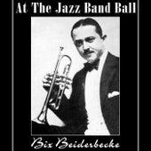 At The Jazz Band Ball de Bix Beiderbecke