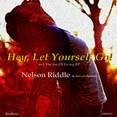 Hey, Let Yourself Go! & The Joy Of Living by Nelson Riddle