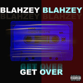 Get Over by Blahzay Blahzay
