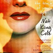 The Touch Of Your Lips von Nat King Cole