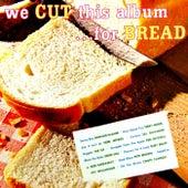We Cut This Album For Bread von Various Artists