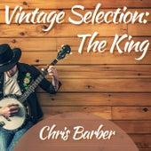 Vintage Selection: The King (2021 Remastered) von Chris Barber