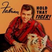 Hold That Tiger van Fabian