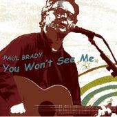 You Won't See Me (Radio Edit) von Paul Brady