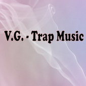 Trap Music by VG