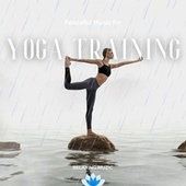 Peaceful Music for Yoga Training by Relaxing Muzic