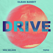 Drive (feat. Wes Nelson & Topic) [Charlie Hedges & Eddie Craig Remix] van Clean Bandit