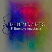 Identidades von Fi Bueno & Anastácia
