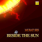 Beside the Sun von Murat Ses