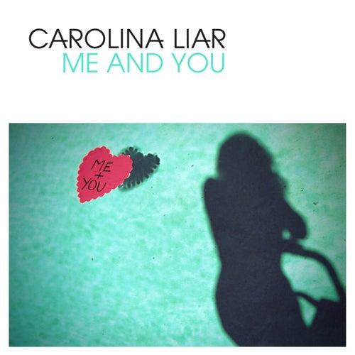 Me And You (single) by Carolina Liar