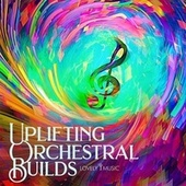 Uplifting Orchestral Builds by Lovely Music Library