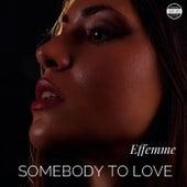 Somebody to Love de Effemme