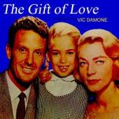 The Gift Of Love von Vic Damone