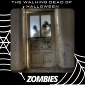The Walking Dead of Halloween: Zombies by Various Artists