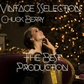 Vintage Selection: The Best Production (2021 Remastered) de Chuck Berry