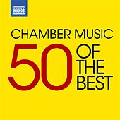 Chamber Music - 50 of the Best di Various Artists