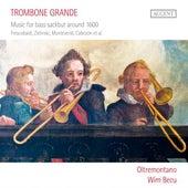 Trombone Grande: Music for Bass Sackbut around 1600 von Oltremontano