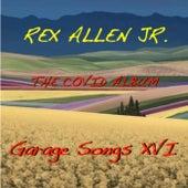 Garage Songs XVI: The Covid Album by Rex Allen, Jr.