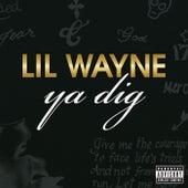 Ya Dig de Lil Wayne