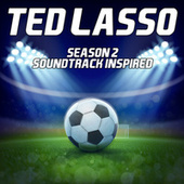 Ted Lasso Soundtrack (Season 2 Inspired) by Various Artists