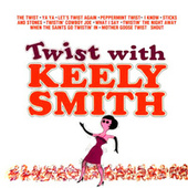 Twist With Keely Smith! (Remastered) de Keely Smith