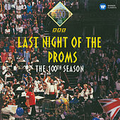 Last Night of The Proms - The 100th Season by Last Night Of The Proms - The 100th Season