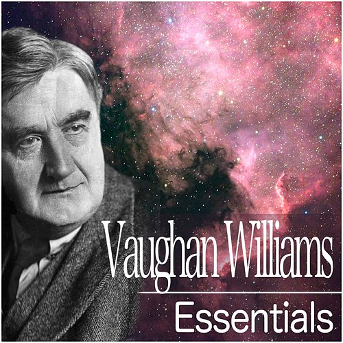 Vaughan Williams Essentials by Various Artists