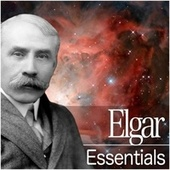 Elgar Essentials by Various Artists
