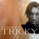 Murder Weapon by Tricky